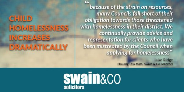 Child homelessness increases dramatically   Housing Law Advice   Swain & Co Solicitors