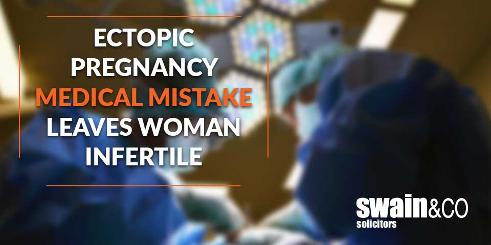 Ectopic pregnancy medical mistake leaves woman infertile