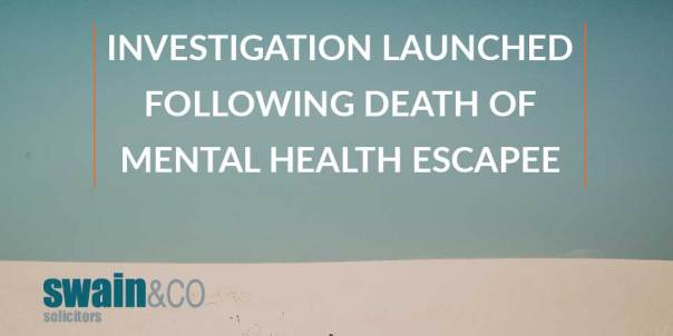 Investigation launched following death of mental health escapee in Taunton | Mental Health Lawyers and Solicitors | Swain & Co Solicitors