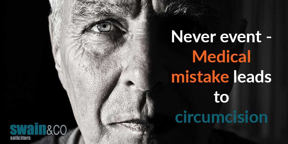 Never event – Medical mistake leads to circumcision
