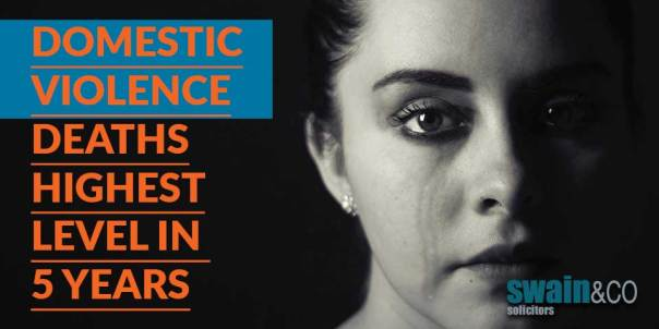 Domestic Violence deaths highest level in 5 years   Domestic Abuse Legal Advice   Swain & Co Solicitors