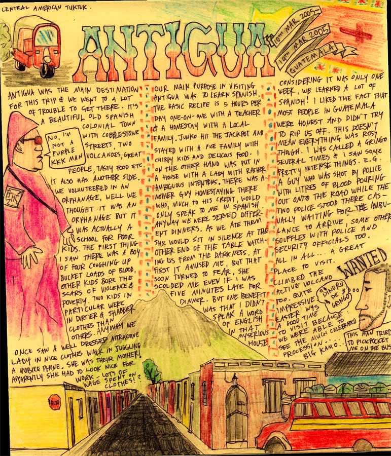A hand written/drawn travel diary outlining experiences the author had in Antigua, Guatemala on a trip in March 2005.