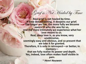 Grief is not healed by time