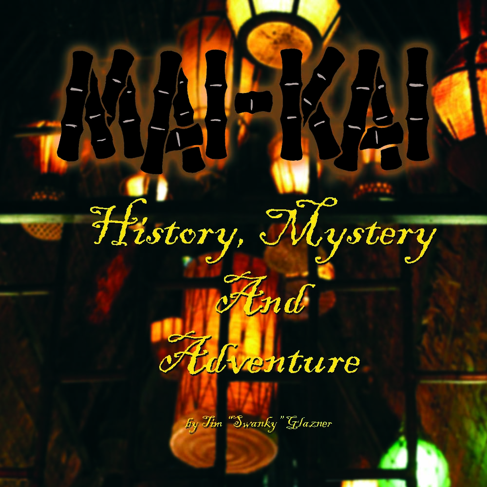 Mai-Kai - History, Mystery and Adventure