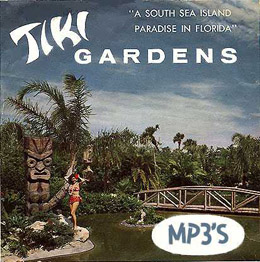 The Ultra Rare Tiki Gardens Souvenir LP Sorry, the MP3's have been removed at the request of the owner of the copyrights.