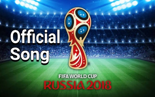 world cup 2018 russia official theme song