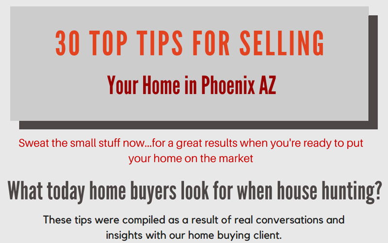 Download 30 Top tips for selling your home in Phoenix AZ - Phoenix on staging your home, selling a home, buying your home, unique ways to stage your home,