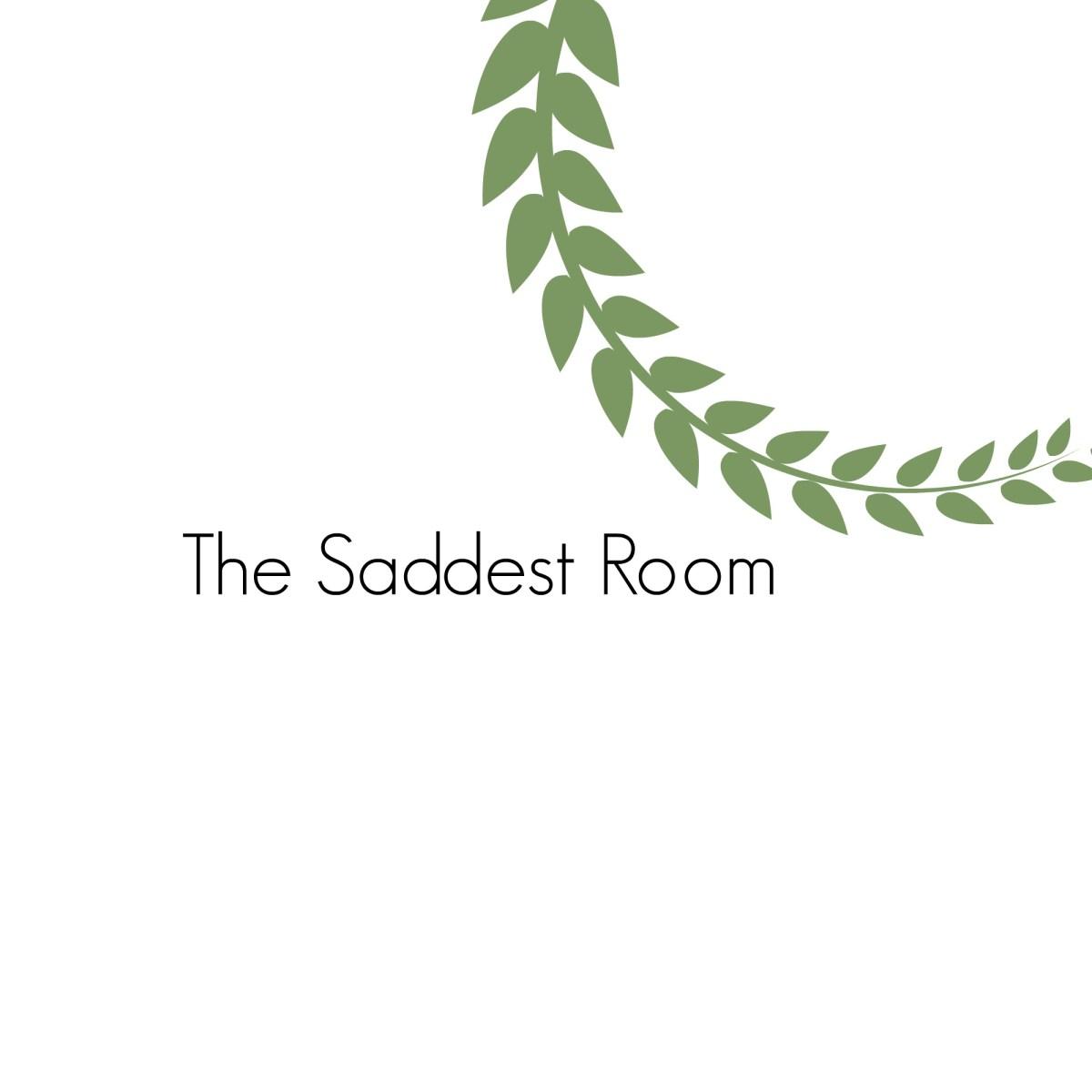 The Saddest Room