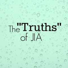 "The ""Truths"" of JIA"