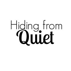 Hiding from Quiet