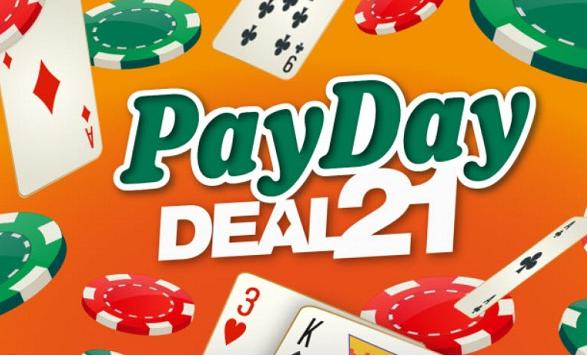 Newport Payday Deal 21 Instant Win Card Game – Win Cash Prize