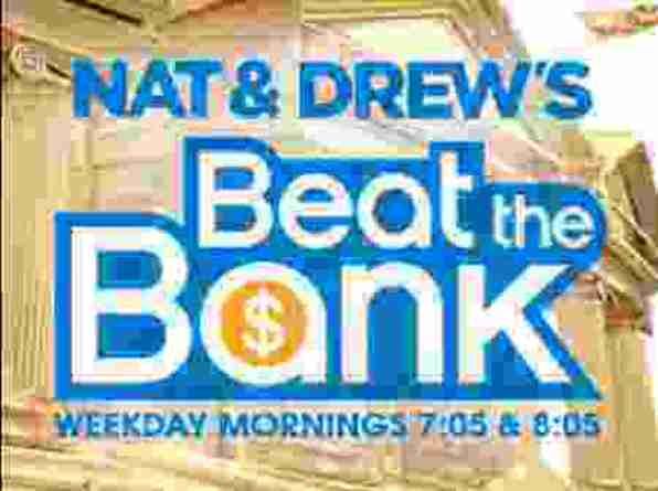 Nat and Drew's Beat The Bank Contest - Win Cash Prize