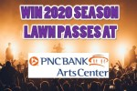 PNC Bank 2020 Season Lawn Passses Giveaway - Win Tickets