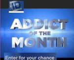 Investigation Discovery Addict Of The Month Sweepstakes - Win Tickets