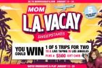 MOM LA Vacay Sweepstakes - Win Tickets