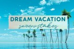 Dream Vacation Sweepstakes 2020 - Win Cash Prizes
