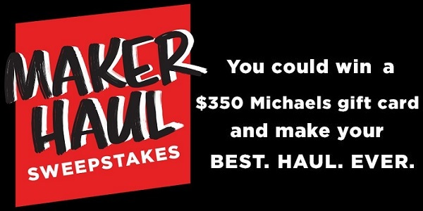Michaels Maker Haul Sweepstakes - Win Gift Card