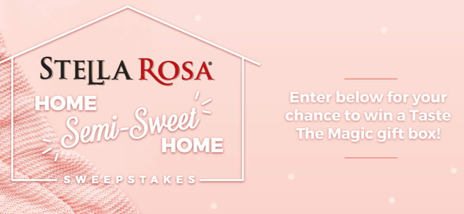 Stella Rosa Home Semi Sweet Home Sweepstakes