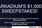 Arkadium $1000 Cash Sweepstakes