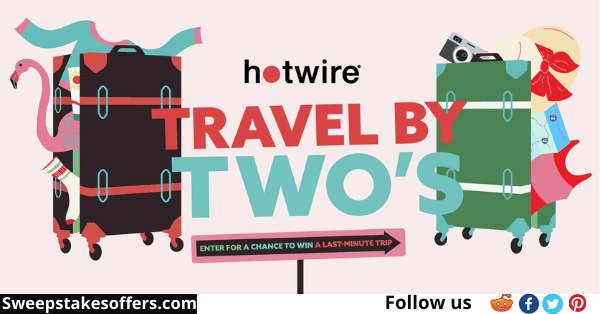 Hotwire Travel By Twos Sweepstakes