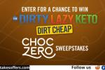Dirty Lazy Keto Dirt Cheap ChocZero Sweepstakes