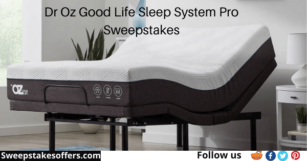 Dr Oz Good Life Sleep System Pro Sweepstakes