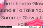Ultimate Glow Bundle To Take Your Summer Glow Into Fall Sweepstakes