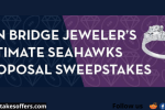 Ben Bridge Jeweler Ultimate Seahawks Proposal Sweepstakes