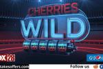 Cherries Wild $5000 Cash Contest