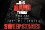 Big Bang Theory Justice League Sweepstakes