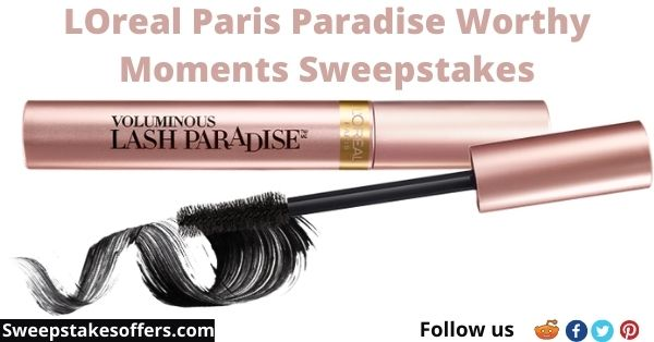 LOreal Paris Paradise Worthy Moments Sweepstakes
