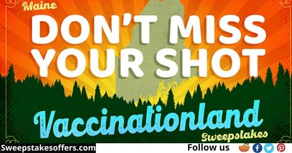 Maine Don't Miss Your Shot Vaccinationland Sweepstakes