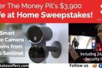 Money Pit $3900 Safe at Home Sweepstakes