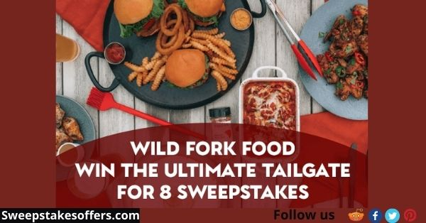 Wild Fork Food Win The Ultimate Tailgate for 8 Sweepstakes