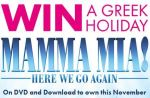 Mamma MIA Competition – Win A Holiday In Greek