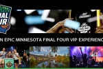Epic Minnesota Final Four VIP Experience Sweepstakes