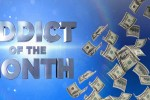 Addict of the Month Win a Walk-On Role Sweepstakes