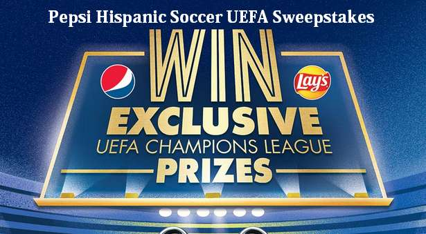 Pepsi Hispanic Soccer UEFA Sweepstakes