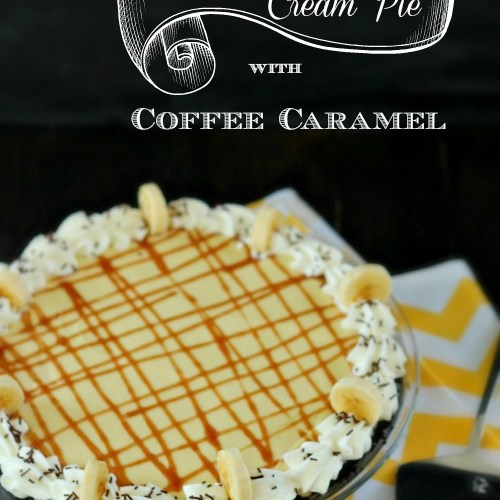 Banana Cream Pie with Coffee Caramel