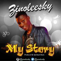 Music:-zinoleesky-my story(prod by spiritual beat) *