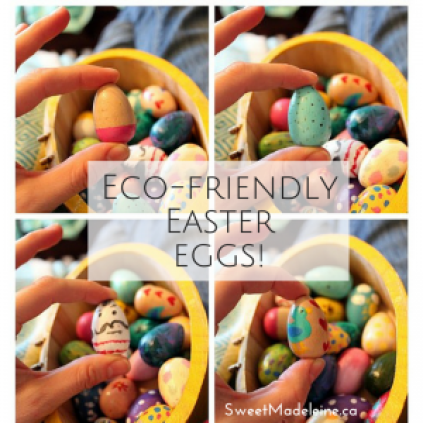 Creating An Eco-Friendly Easter - SweetMadeleine.ca