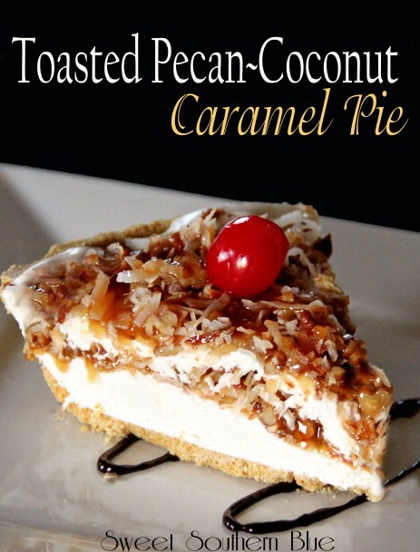 TOASTED PECAN / COCONUT CARAMEL PIE | Sweet Southern Blue