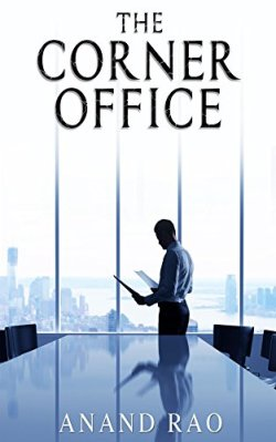 "Technothriller Book Review: ""The Corner Office"" by Anand Rao - Who's running the show?"