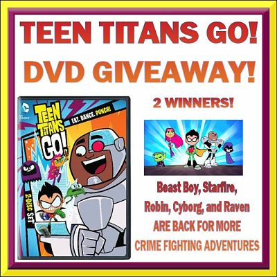 2 Winners! TEEN TITANS GO! DVD Giveaway Ends 5/30