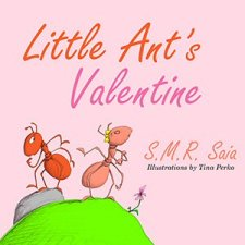 Little Ant's Valentine - Moral - Even the Wildest Can Be Tamed By Love - Little Ant Books Book 4