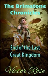 NEW Dark Fantasy Series The Brimstone Chronicles - Just Finished Book 1 End of the Last Great Kingdom