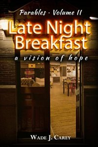 Parables · Volume II – Late Night Breakfast: a vision of hope