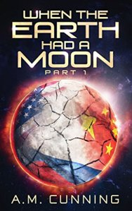 New SciFi Thriller - When the Earth Had a Moon