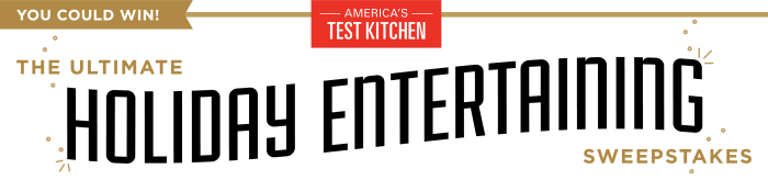 America's Test Kitchen Ultimate Holiday Entertaining Sweepstakes
