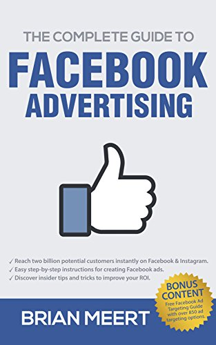 The Complete Guide to Facebook Advertising by Brian Meert